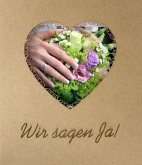 Wir sagen Ja! Hochzeitstagebuch