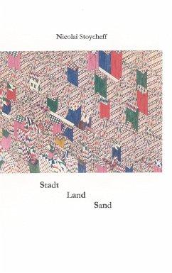 Stadt, Land, Sand - Stoycheff, Nicolai