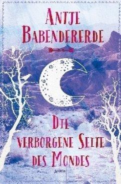 Die verborgene Seite des Mondes (Mängelexemplar) - Babendererde, Antje