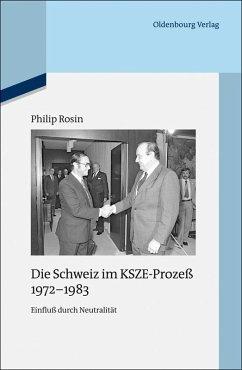 Die Schweiz im KSZE-Prozeß 1972-1983 (eBook, PDF) - Rosin, Philip