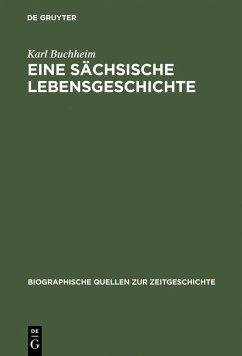 Eine sächsische Lebensgeschichte (eBook, PDF) - Buchheim, Karl