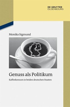 Genuss als Politikum (eBook, ePUB) - Sigmund, Monika