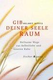GIB DEINER SEELE RAUM (Mängelexemplar)