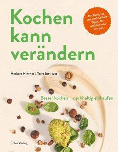 Kochen kann verändern! (eBook, ePUB) - Hintner, Herbert; Terra Institute