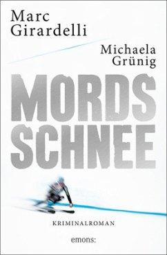 Mordsschnee (Mängelexemplar) - Girardelli, Marc; Grünig, Michaela