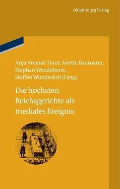 Die höchsten Reichsgerichte als mediales Ereignis (eBook, PDF)