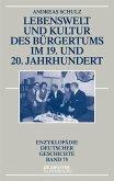 Lebenswelt und Kultur des Bürgertums im 19. und 20. Jahrhundert (eBook, ePUB)