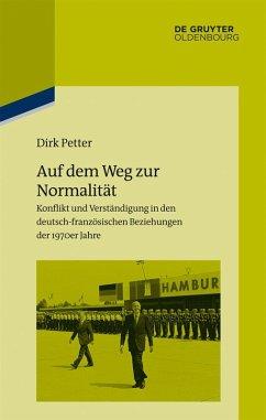 Auf dem Weg zur Normalität (eBook, PDF) - Petter, Dirk