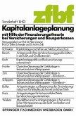 Kapitalanlageplanung mit Hilfe der Finanzierungstheorie bei Versicherungen und Bausparkassen (eBook, PDF)