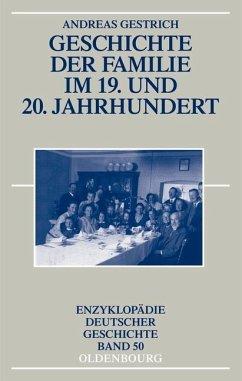 Geschichte der Familie im 19. und 20. Jahrhundert (eBook, PDF) - Gestrich, Andreas