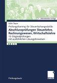 Abschlussprüfungen Steuerlehre,Rechnungswesen, Wirtschaftslehre (eBook, PDF)