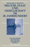 Militär, Staat und Gesellschaft im 20. Jahrhundert (1890-1990) (eBook, PDF)