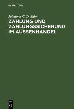 Zahlung und Zahlungssicherung im Aussenhandel (eBook, PDF) - Zahn, Johannes C. D.
