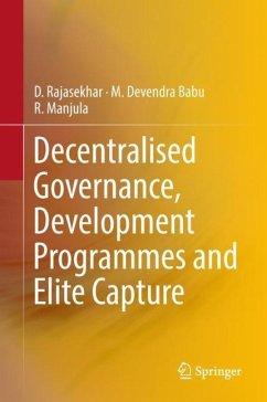 Decentralised Governance, Development Programmes and Elite Capture - Rajasekhar, D.; Babu, M. Devendra; Manjula, R.