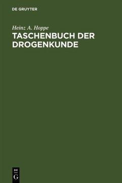 Taschenbuch der Drogenkunde (eBook, PDF) - Hoppe, Heinz A.
