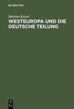 Westeuropa und die deutsche Teilung (eBook, PDF) - Kessel, Martina