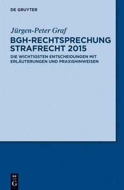 BGH-Rechtsprechung Strafrecht 2015 (eBook, ePUB) - Graf, Jürgen-Peter