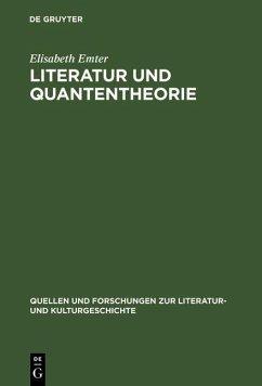 Literatur und Quantentheorie (eBook, PDF) - Emter, Elisabeth