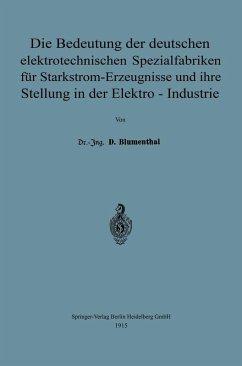 Die Bedeutung der deutschen elektrotechnischen Spezialfabriken für Starkstrom-Erzeugnisse und ihre Stellung in der Elektro-Industrie (eBook, PDF) - Blumenthal, David
