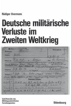 Deutsche militärische Verluste im Zweiten Weltkrieg (eBook, PDF) - Overmans, Rüdiger