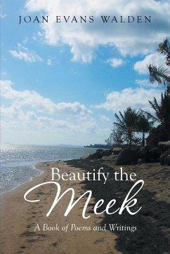 Beautify the Meek