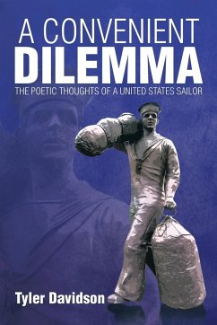 A Convenient Dilemma - The Poetic Thoughts of a United States Sailor
