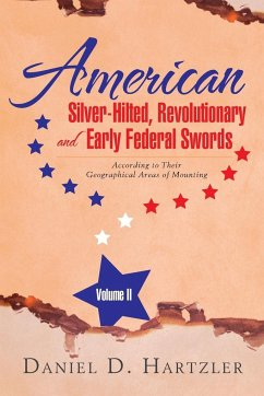 American Silver-Hilted, Revolutionary and Early Federal Swords Volume II - Hartzler, Daniel D.