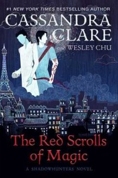 The Red Scrolls of Magic - Clare, Cassandra; Chu, Wesley