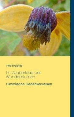 Im Zauberland der Wunderblumen - Evalonja, Ines
