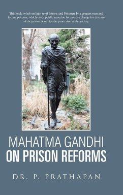 Mahatma Gandhi on Prison Reforms - P. Prathapan