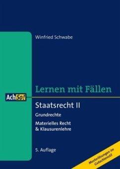 Staatsrecht II Grundrechte - Schwabe, Winfried