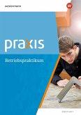 Praxis. Arbeitsheft Betriebspraktikum