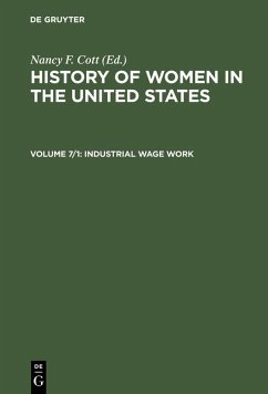 History of Women in the United States - Industrial Wage Work (eBook, PDF)