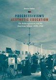 Progressivism's Aesthetic Education (eBook, PDF)