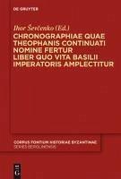 Chronographiae quae Theophanis Continuati nomine fertur Liber quo Vita Basilii Imperatoris amplectitur (eBook, PDF)