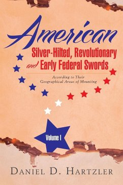 American Silver-Hilted, Revolutionary and Early Federal Swords Volume I