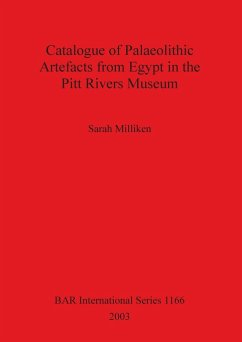 Catalogue of Palaeolithic Artefacts from Egypt in the Pitt Rivers Museum - Milliken, Sarah