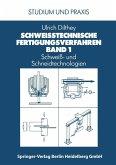Schweißtechnische Fertigungsverfahren (eBook, PDF)