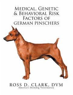 Medical, Genetic & Behavioral Risk Factors of German Pinschers - Clark DVM, Ross D
