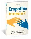 Empathie kann man trainieren!