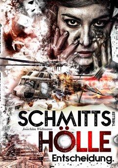 Schmitts Hölle - Entscheidung. - Widmann, Joachim