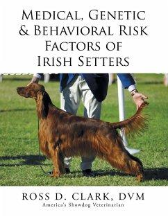 Medical, Genetic & Behavioral Risk Factors of Irish Setters
