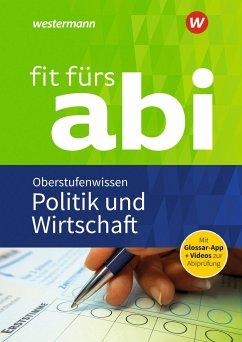 Fit fürs Abi: Politik und Wirtschaft Oberstufenwissen - Schmidt, Susanne