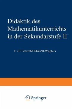 Didaktik des Mathematikunterrichts in der Sekundarstufe II (eBook, PDF) - Tietze, Uwe-Peter