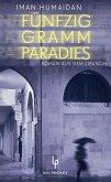 Fünfzig Gramm Paradies (Mängelexemplar)