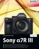 Sony Alpha 7R III: Für bessere Fotos von Anfang an! (eBook, PDF)