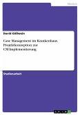 Case Management im Krankenhaus. Projektkonzeption zur CM-Implementierung (eBook, PDF)