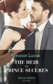 The Heir The Prince Secures (Mills & Boon Modern) (Secret Heirs of Billionaires, Book 16) (eBook, ePUB)