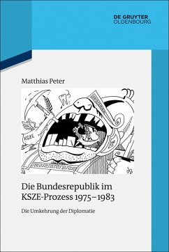 Die Bundesrepublik im KSZE-Prozess 1975-1983 (eBook, ePUB) - Peter, Matthias