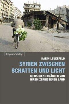 Syrien zwischen Schatten und Licht (Mängelexemplar) - Leukefeld, Karin